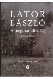 A megmaradt világ (dedikált) - Lator László - Régikönyvek