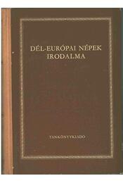 Dél-Európai népek irodalma - Lator László, BENYHE JÁNOS - Régikönyvek