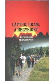 Láttuk, uram, a hegyeidet - Andrássy Péter - Régikönyvek