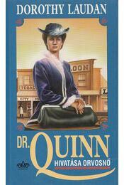 Dr. Quinn - Hivatása orvosnő - Laudan, Dorothy - Régikönyvek