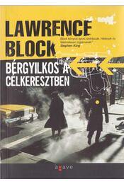Bérgyilkos a célkeresztben - Lawrence Block - Régikönyvek