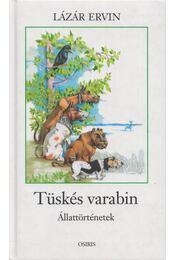 Tüskés varabin - Lázár Ervin - Régikönyvek