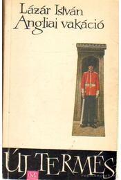 Angliai vakáció - Lázár István - Régikönyvek