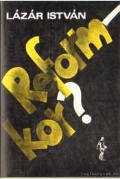 Reform-kor? - Lázár István - Régikönyvek