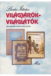 Világjárók-világlátók - Lázár István - Régikönyvek