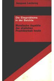 Die eheprobleme in der beichte - Leclercq, Jacques - Régikönyvek