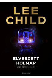 Elveszett holnap - Lee Child - Régikönyvek