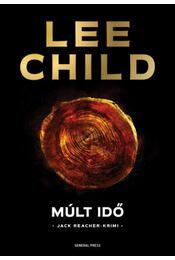 Múlt idő - Lee Child - Régikönyvek