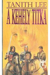 A kehely titka - Lee, Tanith - Régikönyvek