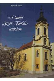 A budai Szent Flórián-templom - Legeza László - Régikönyvek