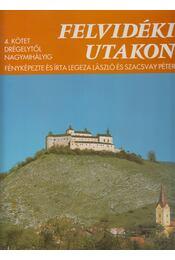 Felvidéki utakon 4. kötet - Legeza László, Szacsvay Péter - Régikönyvek