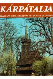 Kárpátalja - Legeza László, Szacsvay Péter, Szacsvay Imre - Régikönyvek