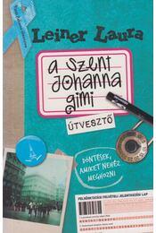 A Szent Johanna gimi 7. - Útvesztő (dedikált) - Leiner Laura - Régikönyvek