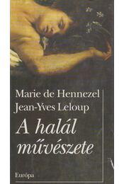 A halál művészete - Leloup, Jean-Yves, Hennezel, Marie De - Régikönyvek
