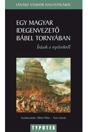 Egy magyar idegenvezető Bábel tornyában - Lénard Sándor - Régikönyvek