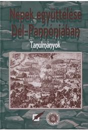 Népek együttélése Dél-Pannóniában - Lengvári István; Vonyó József - Régikönyvek