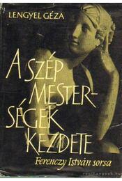 A szép mesterségek kezdete - Lengyel Géza - Régikönyvek