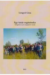 Egy tanár regöséneke (Dedikált) - Lengyel Géza - Régikönyvek