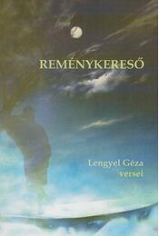 Reménykereső (dedikált) - Lengyel Géza - Régikönyvek