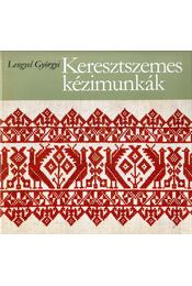 Keresztszemes kézimunkák - Lengyel Györgyi - Régikönyvek