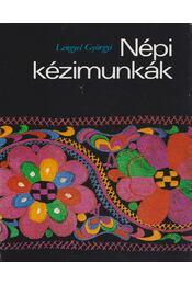 Népi kézimunkák - Lengyel Györgyi - Régikönyvek
