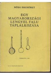 Egy magyarországi lengyel falu táplálkozása - Bődi Erzsébet - Régikönyvek