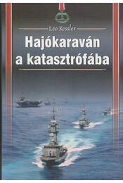 Hajókaraván a katasztrófába - Leo Kessler - Régikönyvek