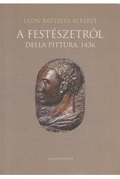 A festészetről - Leon Battista Alberti - Régikönyvek