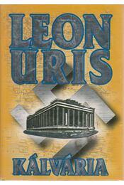 Kálvária - Leon Uris - Régikönyvek