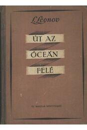 Út az óceán felé - Leonov, Leonyid - Régikönyvek