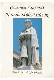 Rövid erkölcsi írások - Leopardi, Giacomo - Régikönyvek