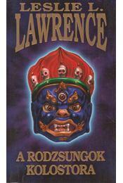 A rodzsungok kolostora (dedikált) - Leslie L. Lawrence - Régikönyvek