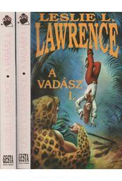 A vadász I-II. - Leslie L. Lawrence - Régikönyvek