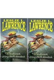 A vízidisznók gyöngyökről álmodnak I-II. - Leslie L. Lawrence - Régikönyvek