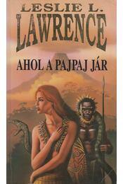 Ahol a pajpaj jár - Leslie L. Lawrence - Régikönyvek