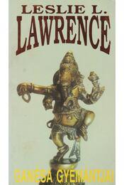 Ganésa gyémántjai - Leslie L. Lawrence - Régikönyvek