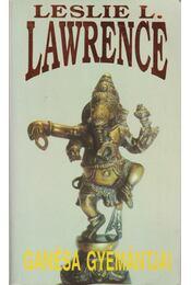 Ganésa gyémántjai (dedikált) - Leslie L. Lawrence - Régikönyvek