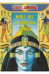Nebet Het, a halottak úrnője - Leslie L. Lawrence - Régikönyvek