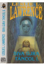 Siva újra táncol I-II. (dedikált) - Leslie L. Lawrence - Régikönyvek