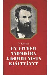 Én vittem nyomdába a Kommunista Kiáltványt - Lessner, Friedrich - Régikönyvek