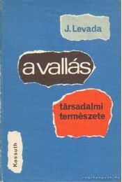 A vallás társadalmi természete - Levada, Jurij - Régikönyvek