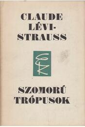 Szomorú trópusok - Lévi-Strauss, Claude - Régikönyvek