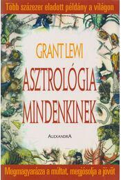 Asztrológia mindenkinek - Lewi, Grant - Régikönyvek