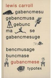 Gubancmesék - Lewis Carroll - Régikönyvek