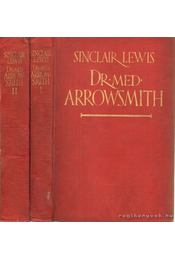 Dr. med. Arrowsmith I-II. - Lewis,Sinclair - Régikönyvek