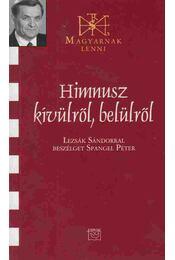 Himnusz kívülről, belülről (dedikált) - Lezsák Sándor - Régikönyvek