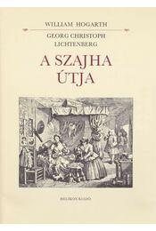 A szajha útja - Lichtenberg, Georg Christoph - Régikönyvek