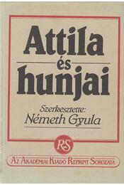 Attila és hunjai - Ligeti Lajos, Eckhardt Sándor, Németh Gyula, Váczy Péter, Fettich Nándor - Régikönyvek
