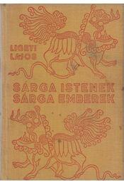 Sárga Istenek, sárga emberek - Ligeti Lajos - Régikönyvek