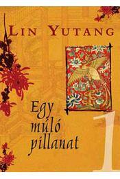 Egy múló pillanat I-II. - Lin Yutang - Régikönyvek
